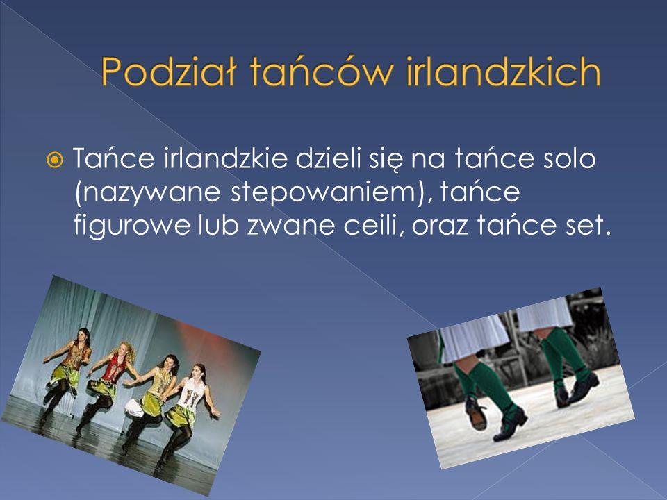 Tańce irlandzkie dzieli się na tańce solo (nazywane stepowaniem), tańce figurowe lub zwane ceili, oraz tańce set.