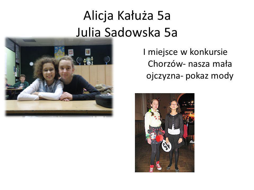 Alicja Kałuża 5a Julia Sadowska 5a I miejsce w konkursie Chorzów- nasza mała ojczyzna- pokaz mody