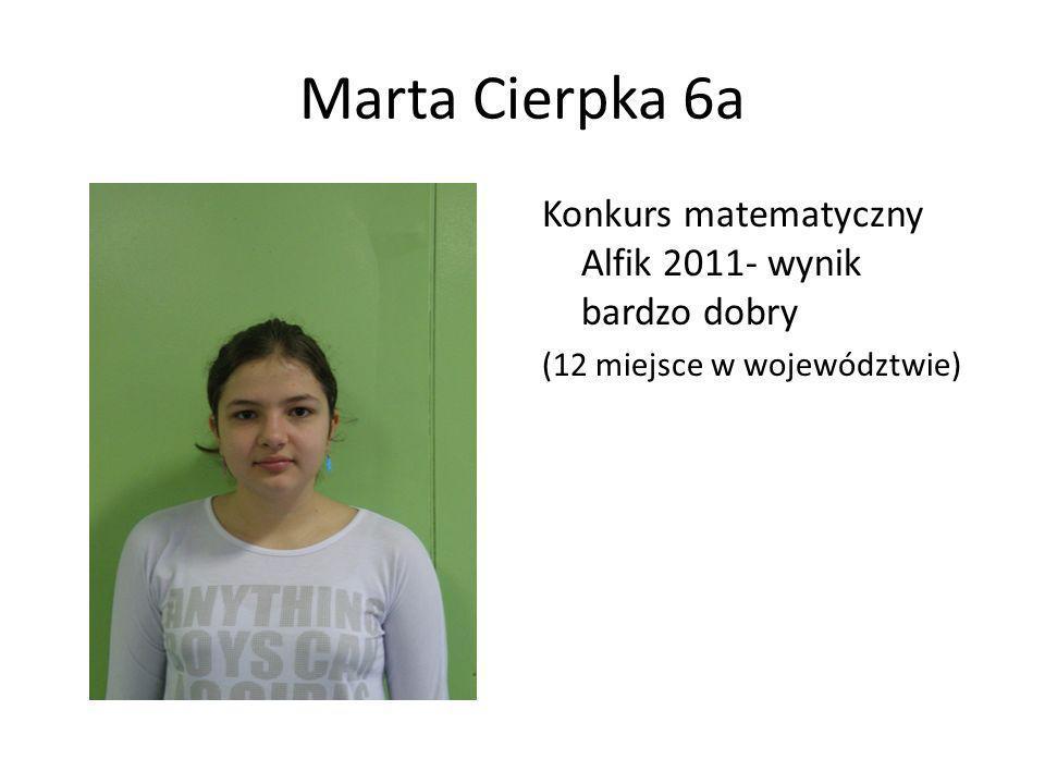 Marta Cierpka 6a Konkurs matematyczny Alfik 2011- wynik bardzo dobry (12 miejsce w województwie)