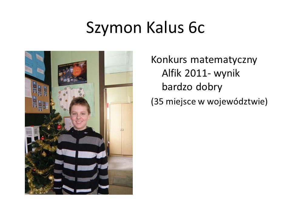 Szymon Kalus 6c Konkurs matematyczny Alfik 2011- wynik bardzo dobry (35 miejsce w województwie)