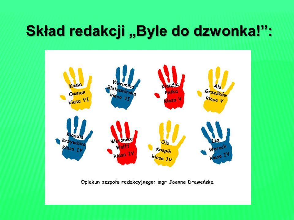 Wszystkie numery naszej gazetki są dostępne są dostępne w czytelni naszej biblioteki szkolnej oraz na szkolnej stronie internetowej www.zpokolbaskowo.pl stronie internetowej www.zpokolbaskowo.pl www.zpokolbaskowo.pl w zakładce GAZETKA.