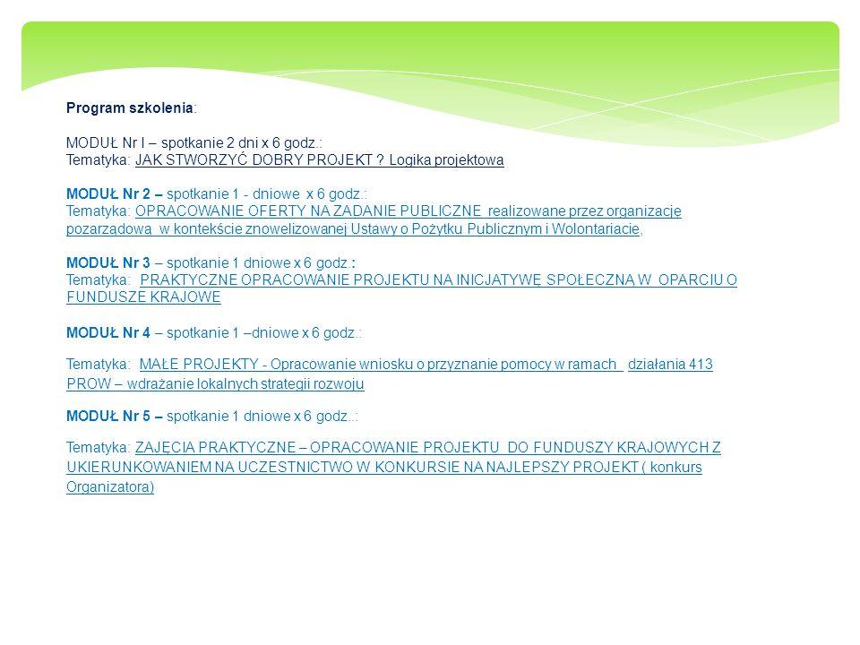Cel szkolenia: Zapoznanie uczestników szkolenia z dostępnymi możliwościami uzyskania dofinansowania dla ngo w ramach funduszy krajowych i europejskich Przekazanie praktycznych wskazówek oraz wskazanie dobrych praktyk opracowania projektu i pisania wniosku Realizacja warsztatów krok po kroku w zakresie zapoznania uczestników z podstawowymi elementami projektu i zasadami pisania wniosku dla osób będących na początku drogi związanej z tworzeniem projektów społecznych