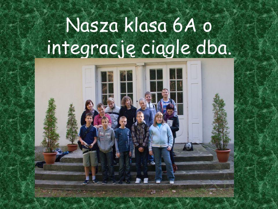 Nasza klasa 6A o integrację ciągle dba.