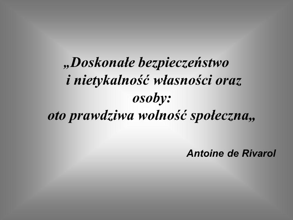Doskonałe bezpieczeństwo i nietykalność własności oraz osoby: oto prawdziwa wolność społeczna Antoine de Rivarol