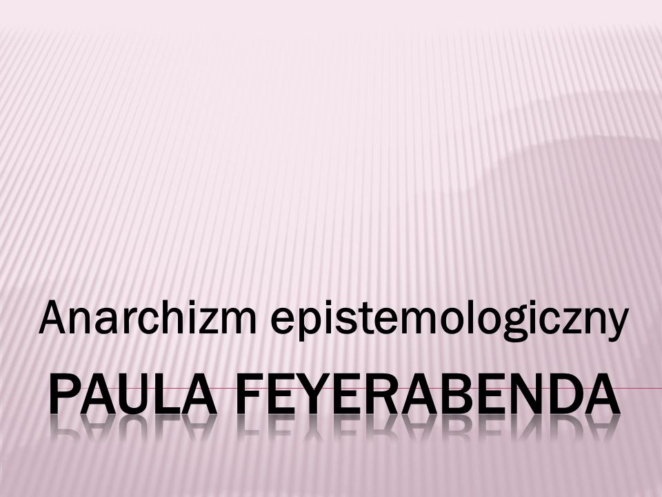 Jak być dobrym empirystą?, 1979 (How to be a Good Empiricist: A Plea for Tolerance in Matters Epistemological, 1963) Przeciw metodzie, 1996 (Against Method: Outline of an Anarchistic Theory of Knowledge 1975) Farewell to Reason, 1987