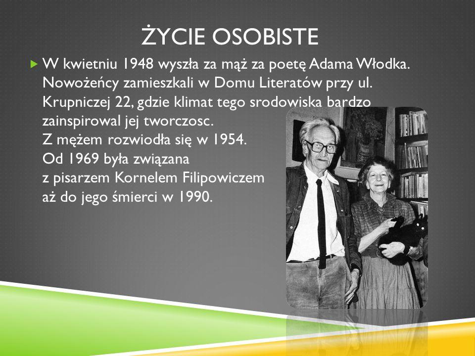 ŻYCIE OSOBISTE W kwietniu 1948 wyszła za mąż za poetę Adama Włodka. Nowożeńcy zamieszkali w Domu Literatów przy ul. Krupniczej 22, gdzie klimat tego s