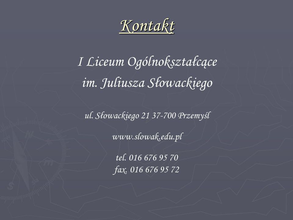 Kontakt I Liceum Ogólnokształcące im. Juliusza Słowackiego ul. Słowackiego 21 37-700 Przemyśl www.slowak.edu.pl tel. 016 676 95 70 fax. 016 676 95 72
