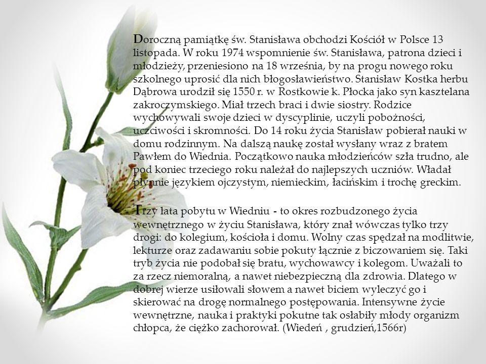 D oroczną pamiątkę św.Stanisława obchodzi Kościół w Polsce 13 listopada.