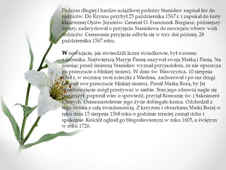 Podczas długiej i bardzo uciążliwej podróży Stanisław napisał list do rodziców.