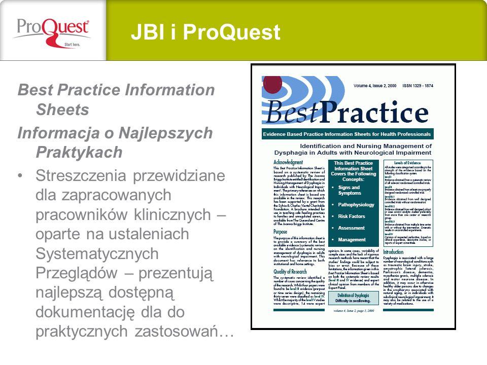 Best Practice Information Sheets Informacja o Najlepszych Praktykach Streszczenia przewidziane dla zapracowanych pracowników klinicznych – oparte na ustaleniach Systematycznych Przeglądów – prezentują najlepszą dostępną dokumentację dla do praktycznych zastosowań… JBI i ProQuest