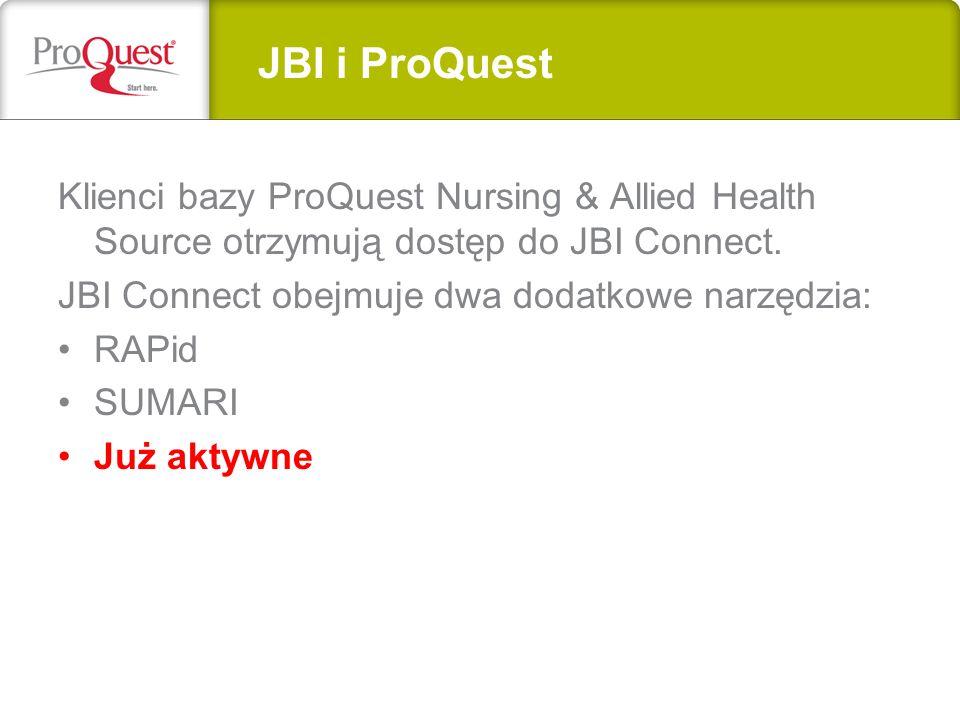 Klienci bazy ProQuest Nursing & Allied Health Source otrzymują dostęp do JBI Connect.
