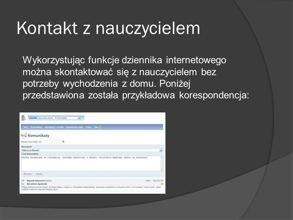 Kontakt z nauczycielem Wykorzystując funkcje dziennika internetowego można skontaktować się z nauczycielem bez potrzeby wychodzenia z domu.