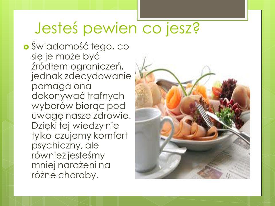 Jesteś pewien co jesz? Świadomość tego, co się je może być źródłem ograniczeń, jednak zdecydowanie pomaga ona dokonywać trafnych wyborów biorąc pod uw