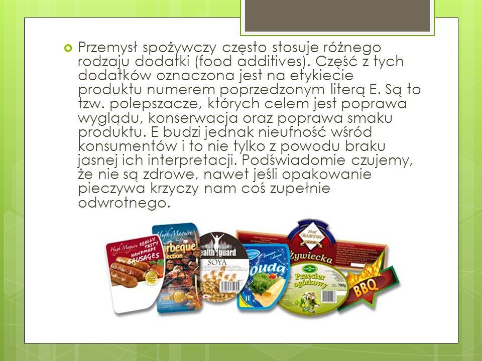 Przemysł spożywczy często stosuje różnego rodzaju dodatki (food additives). Część z tych dodatków oznaczona jest na etykiecie produktu numerem poprzed