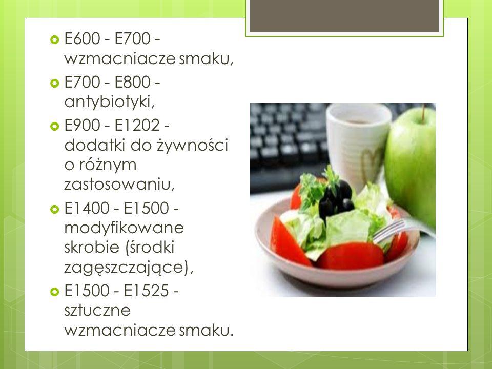 E600 - E700 - wzmacniacze smaku, E700 - E800 - antybiotyki, E900 - E1202 - dodatki do żywności o różnym zastosowaniu, E1400 - E1500 - modyfikowane skr