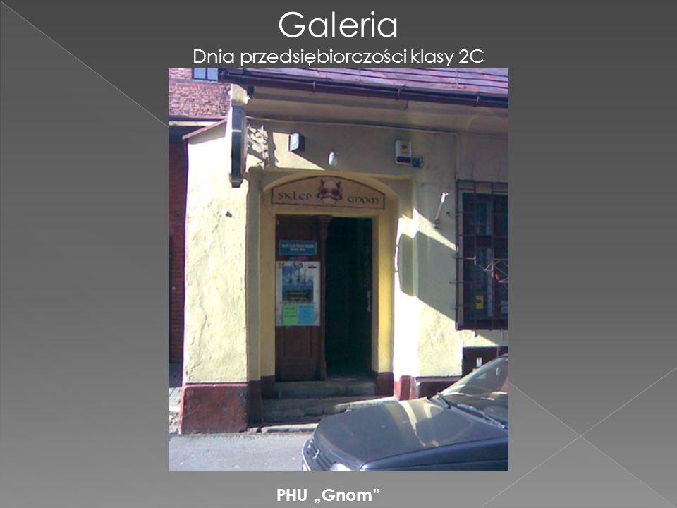 Galeria Dnia przedsiębiorczości klasy 2C PHU Gnom