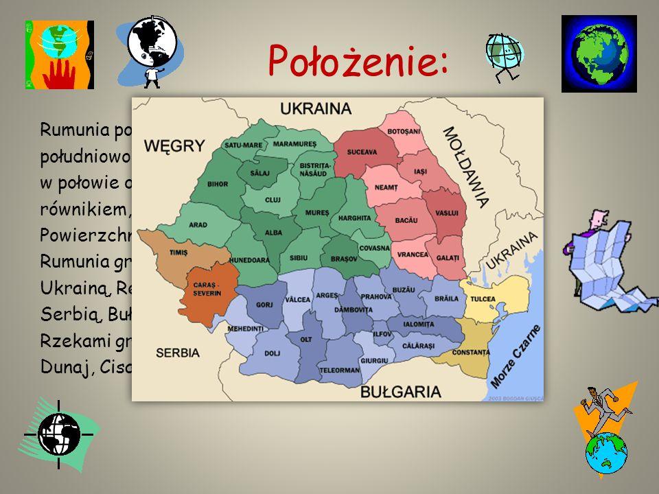 Położenie: Rumunia położona jest w Europie południowo- wschodniej, w połowie odległości między równikiem, a biegunem północnym.