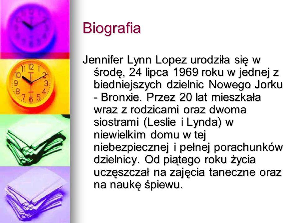 Biografia Jennifer Lynn Lopez urodziła się w środę, 24 lipca 1969 roku w jednej z biedniejszych dzielnic Nowego Jorku - Bronxie. Przez 20 lat mieszkał