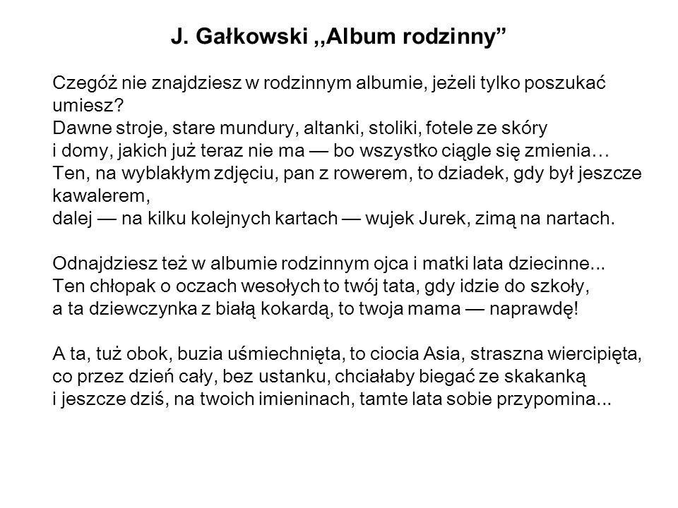 J. Gałkowski,,Album rodzinny Czegóż nie znajdziesz w rodzinnym albumie, jeżeli tylko poszukać umiesz? Dawne stroje, stare mundury, altanki, stoliki, f