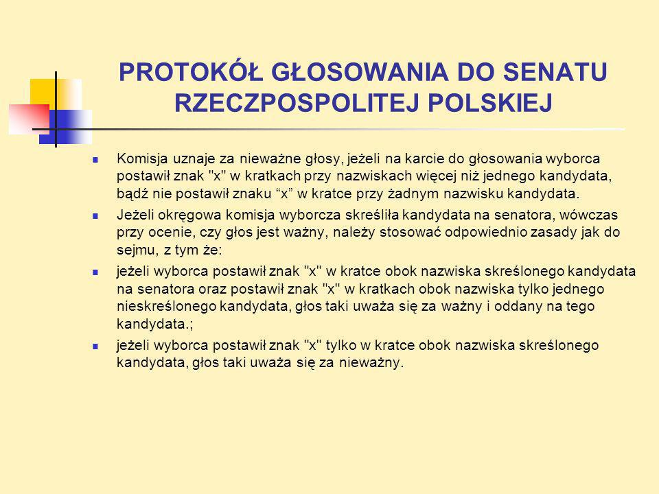PROTOKÓŁ GŁOSOWANIA DO SENATU RZECZPOSPOLITEJ POLSKIEJ Komisja uznaje za nieważne głosy, jeżeli na karcie do głosowania wyborca postawił znak