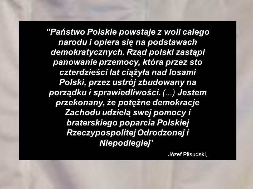 Państwo Polskie powstaje z woli całego narodu i opiera się na podstawach demokratycznych.