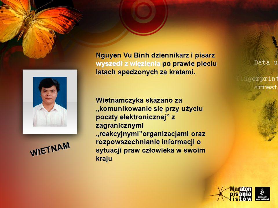 Nguyen Vu Binh dziennikarz i pisarz wyszedł z więzienia po prawie pieciu latach spedzonych za kratami.