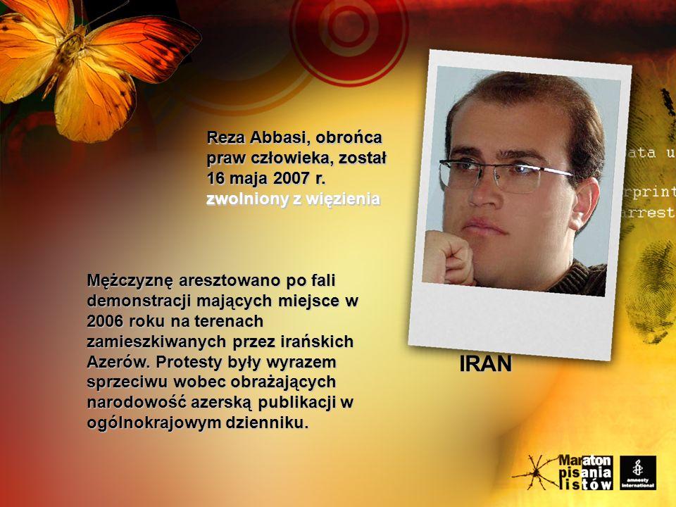 Reza Abbasi, obrońca praw człowieka, został 16 maja 2007 r.