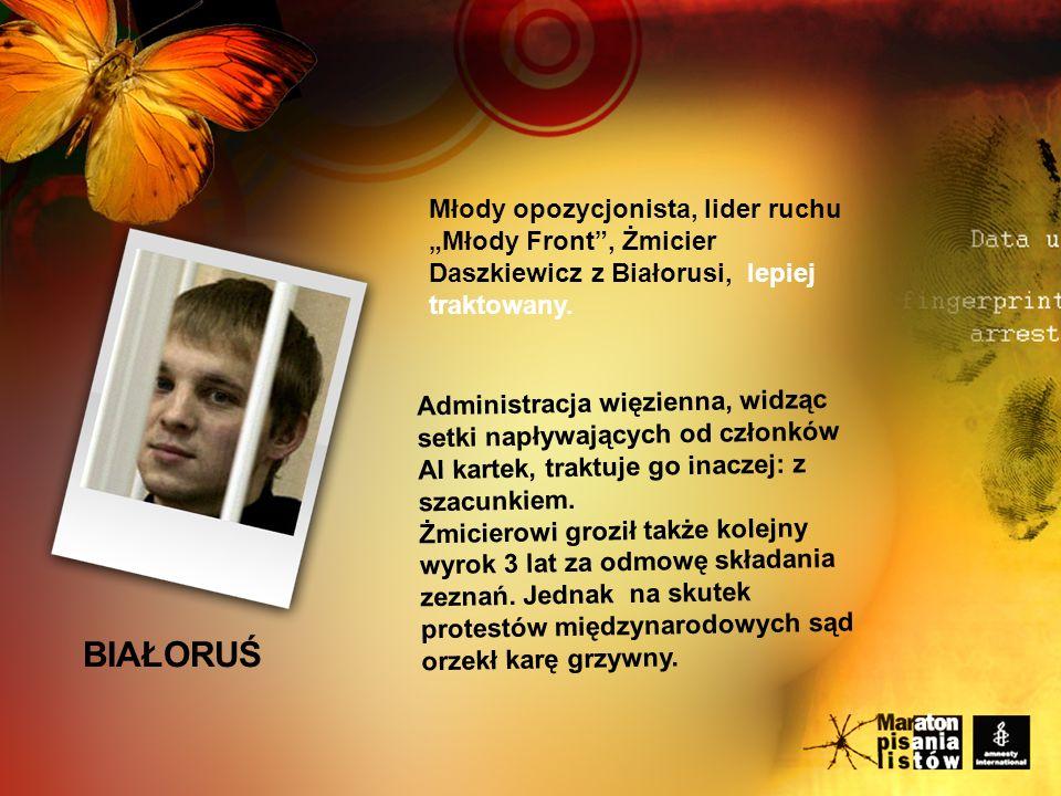 Młody opozycjonista, lider ruchu Młody Front, Żmicier Daszkiewicz z Białorusi, lepiej traktowany.