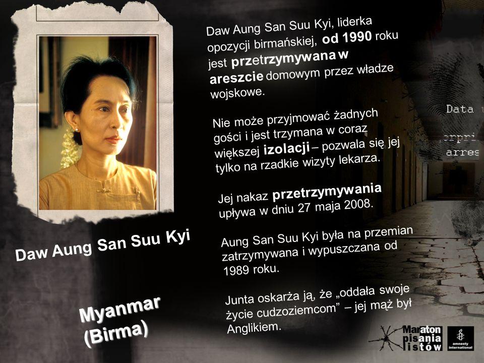 Daw Aung San Suu Kyi, liderka opozycji birmańskiej, od 1990 roku jest przetrzymywana w areszcie domowym przez władze wojskowe.