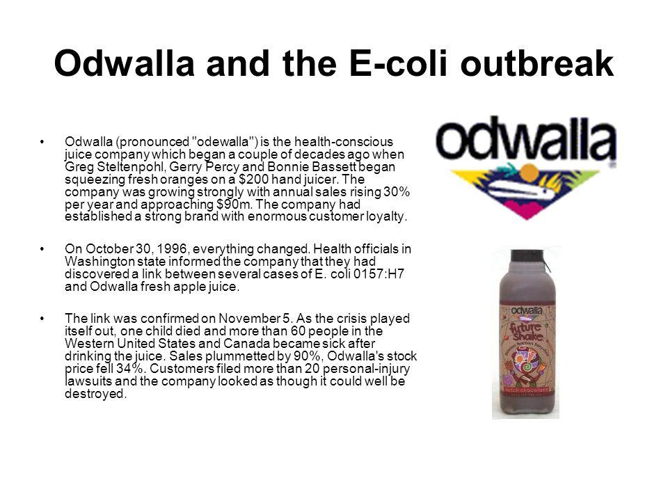 Odwalla and the E-coli outbreak Odwalla (pronounced