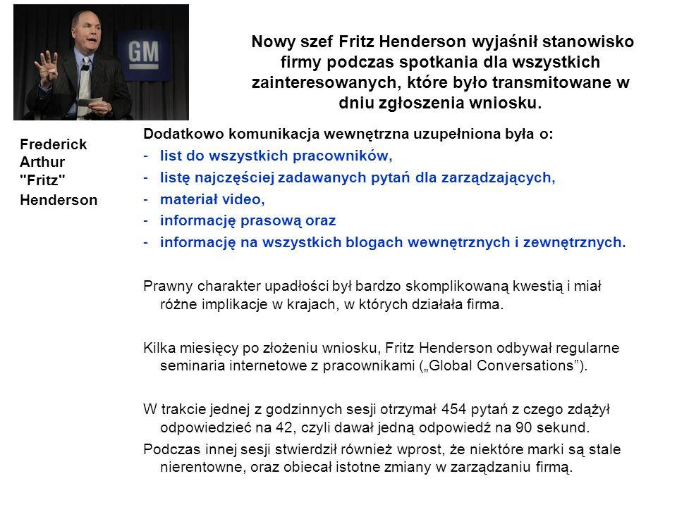 Nowy szef Fritz Henderson wyjaśnił stanowisko firmy podczas spotkania dla wszystkich zainteresowanych, które było transmitowane w dniu zgłoszenia wnio