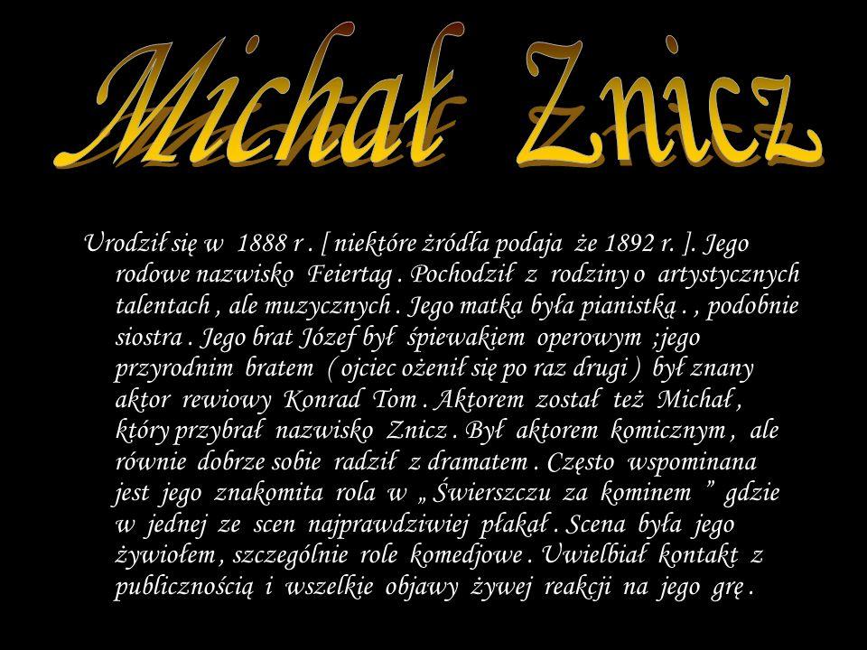 Urodził się w 1899 r. Swoją karerę rozpoczoł jak wielu z jego pokolenia w warszawskich kabaretach. Znany i ceniony przez publiczność szybko został odk