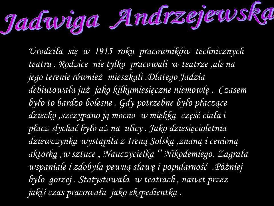 Znakomita zarówno w dramatach, np.,, Trędowata czy,, Księżna Łowicka gdzie zagrała z samym Stefanem Jaraczem, jak i komedjach. Najbardziej znane to :