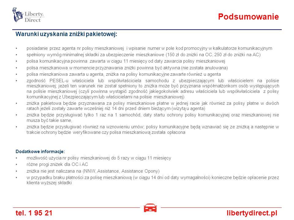 tel. 1 95 21libertydirect.pl Podsumowanie Warunki uzyskania zniżki pakietowej: posiadanie przez agenta nr polisy mieszkaniowej i wpisanie numer w pole
