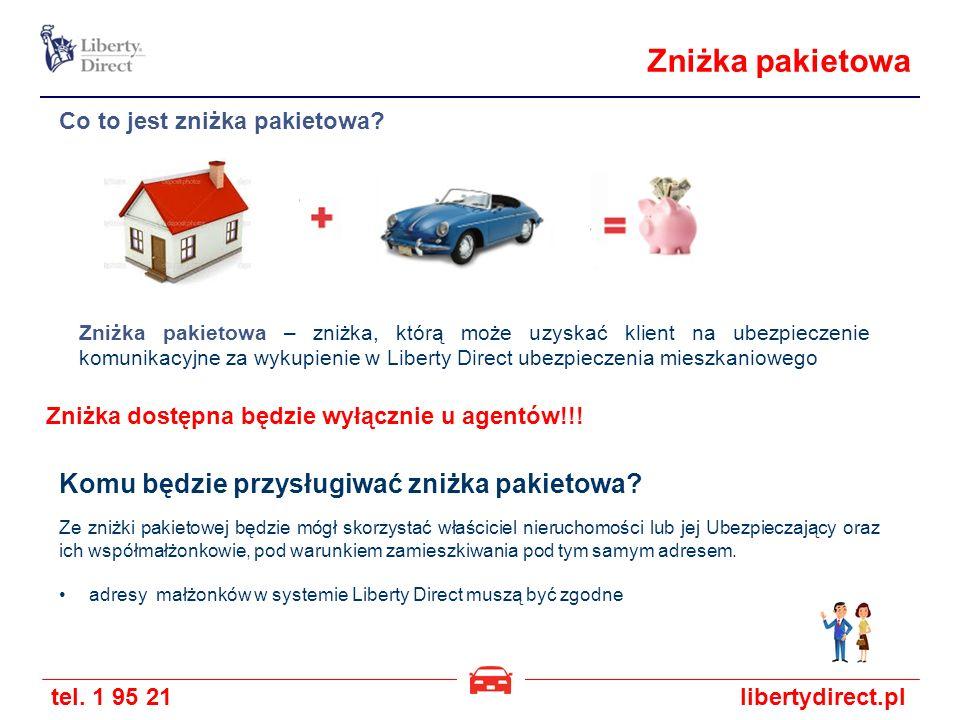 tel. 1 95 21libertydirect.pl Zniżka pakietowa Zniżka pakietowa – zniżka, którą może uzyskać klient na ubezpieczenie komunikacyjne za wykupienie w Libe