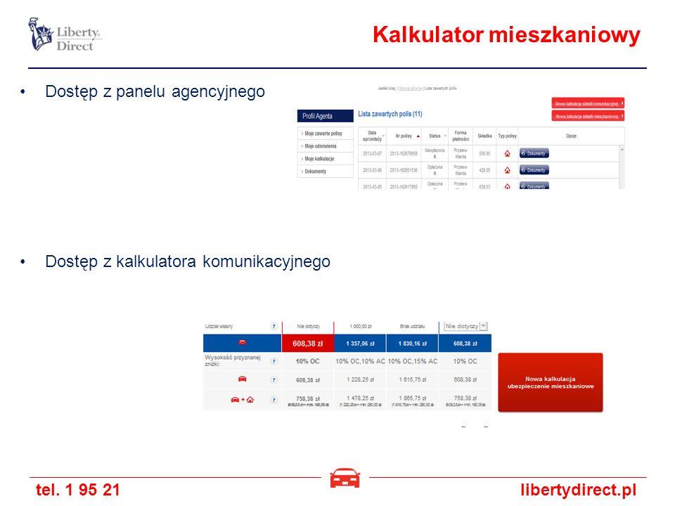 tel. 1 95 21libertydirect.pl Kalkulator mieszkaniowy Dostęp z panelu agencyjnego Dostęp z kalkulatora komunikacyjnego