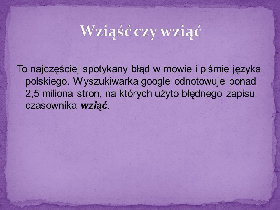 To najczęściej spotykany błąd w mowie i piśmie języka polskiego. Wyszukiwarka google odnotowuje ponad 2,5 miliona stron, na których użyto błędnego zap