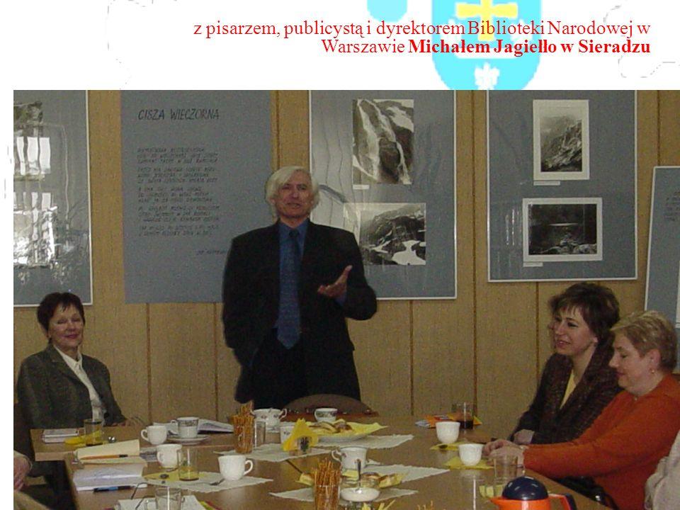 z pisarzem, publicystą i dyrektorem Biblioteki Narodowej w Warszawie Michałem Jagiełło w Sieradzu