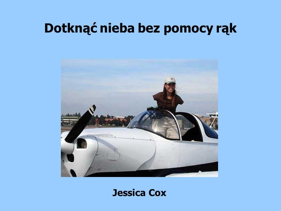 Dotknąć nieba bez pomocy rąk Jessica Cox
