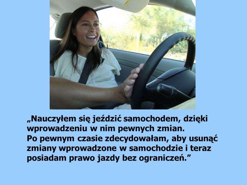 Nauczyłem się jeździć samochodem, dzięki wprowadzeniu w nim pewnych zmian.