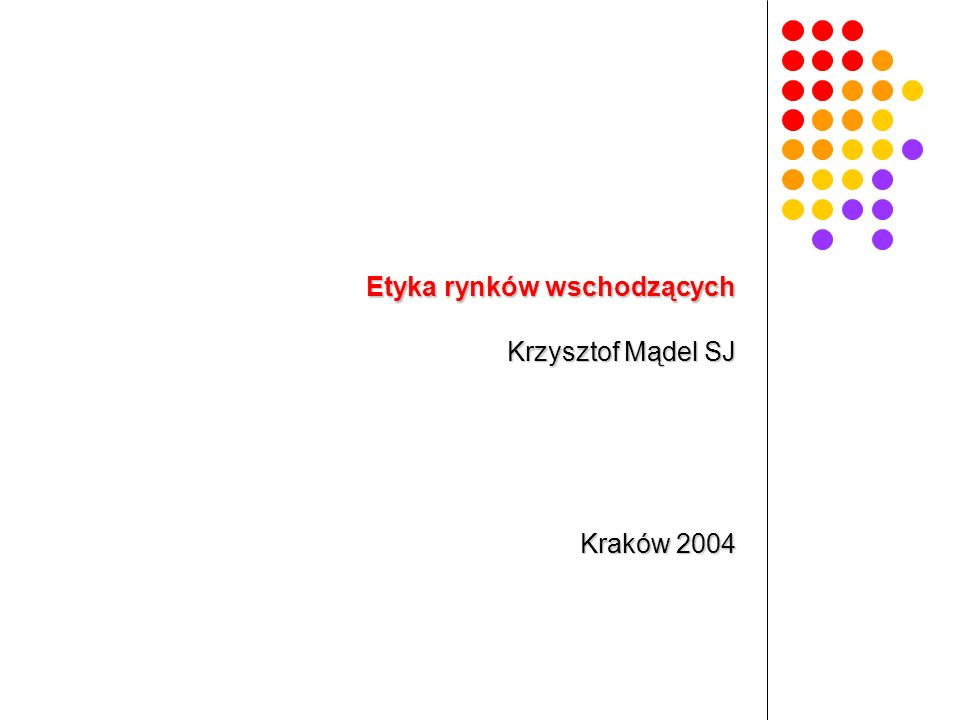 Krzysztof Mądel SJ Kraków 2004 Etyka rynków wschodzących