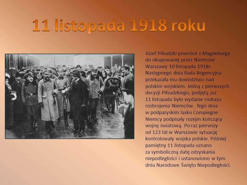 Józef Piłsudzki powrócił z Magdeburga do okupowanej przez Niemców Warszawy 10 listopada 1918r.