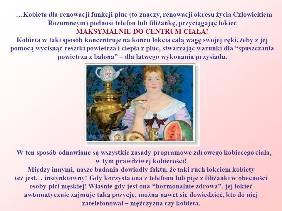 …Kobieta dla renowacji funkcji pluc (to znaczy, renowacji okresu życia Człowiekiem Rozumneym) podnosi telefon lub filiżankę, przyciągając lokieć MAKSY