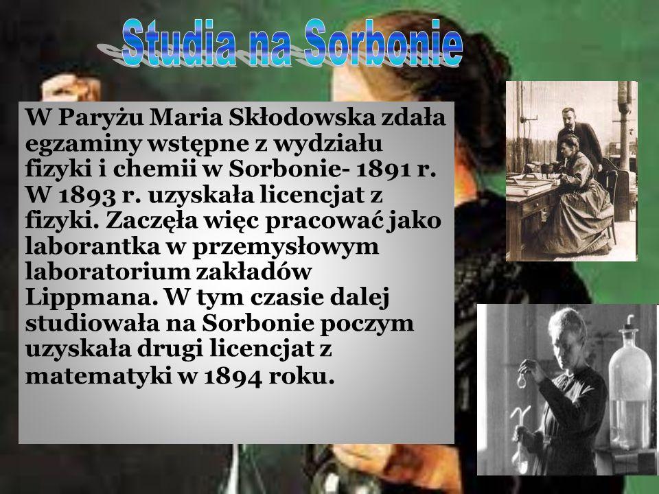 W Paryżu Maria Skłodowska zdała egzaminy wstępne z wydziału fizyki i chemii w Sorbonie- 1891 r.