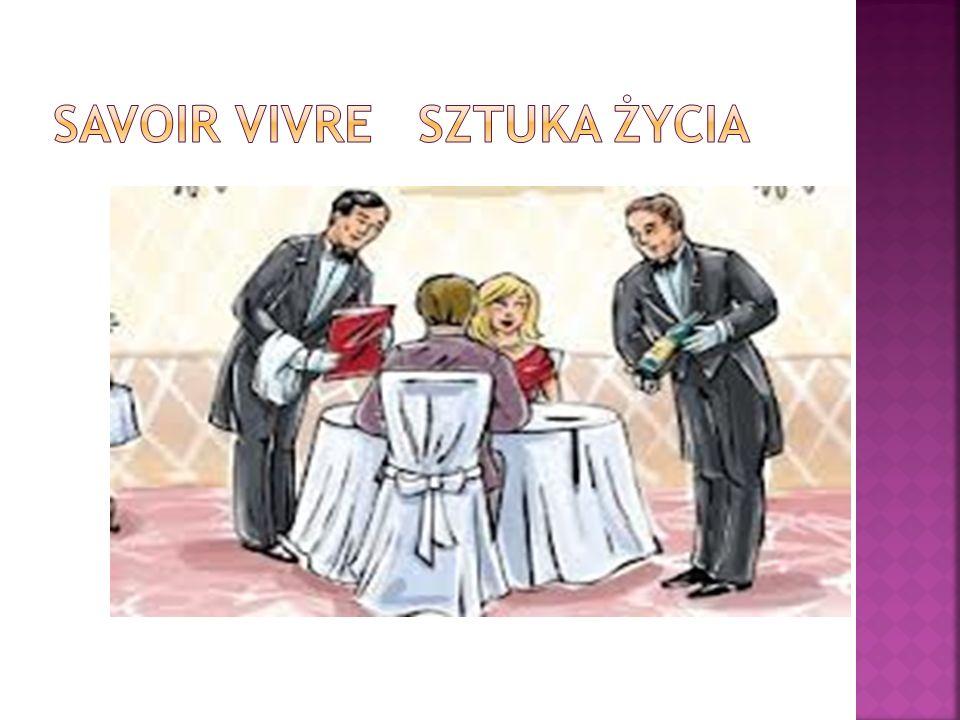 Nakrywanie, podawanie do stołu i jedzenie Wyglądu, prezentacji i właściwego ubioru Form towarzyskich ( np.