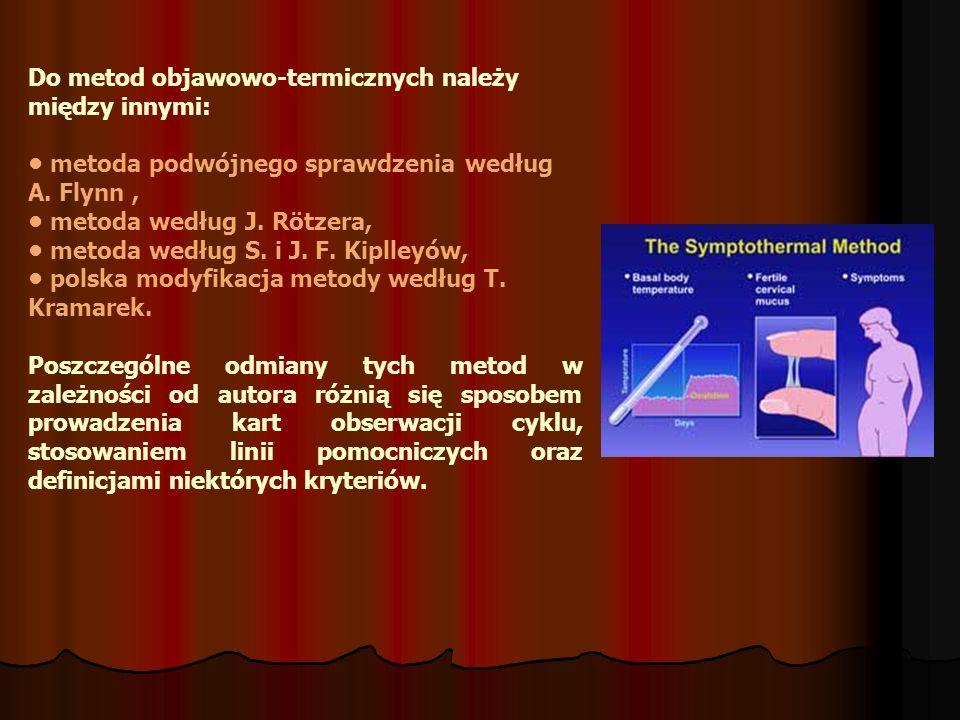 Do metod objawowo-termicznych należy między innymi: metoda podwójnego sprawdzenia według A. Flynn, metoda według J. Rötzera, metoda według S. i J. F.