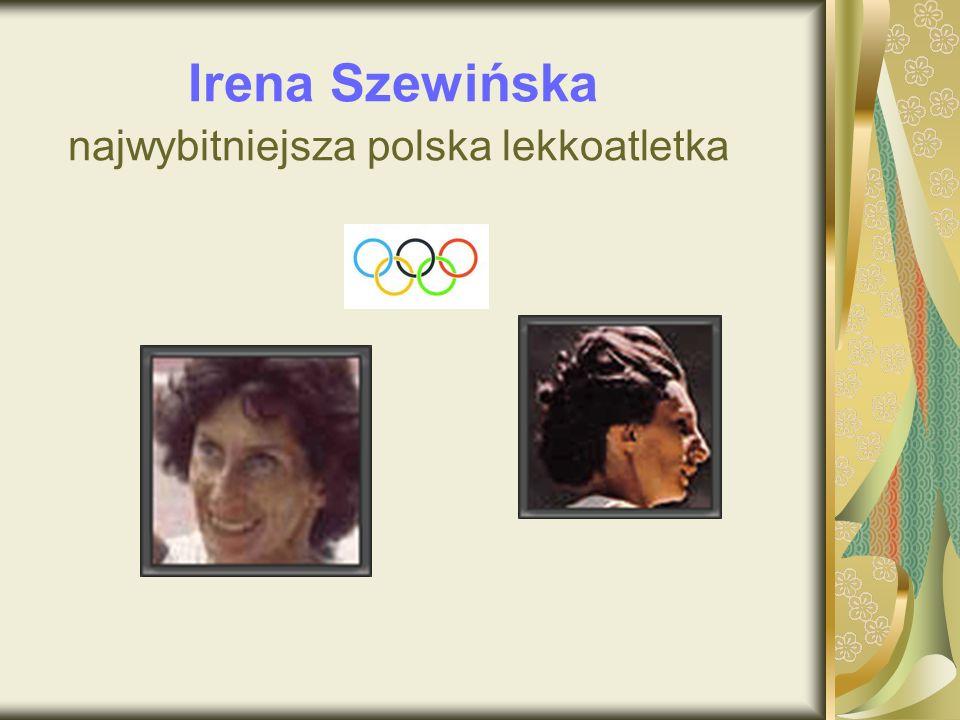 Irena Szewińska najwybitniejsza polska lekkoatletka