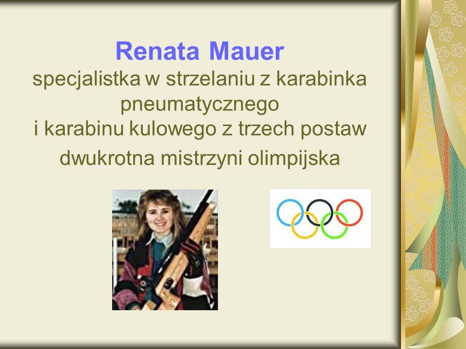 Renata Mauer specjalistka w strzelaniu z karabinka pneumatycznego i karabinu kulowego z trzech postaw dwukrotna mistrzyni olimpijska