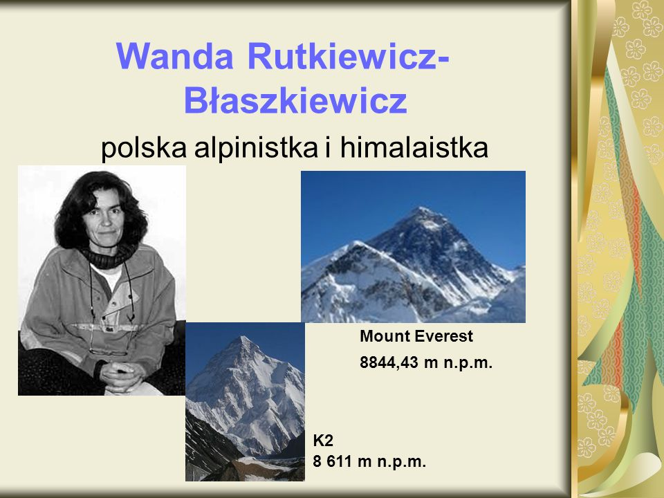 Wanda Rutkiewicz- Błaszkiewicz polska alpinistka i himalaistka Mount Everest 8844,43 m n.p.m.