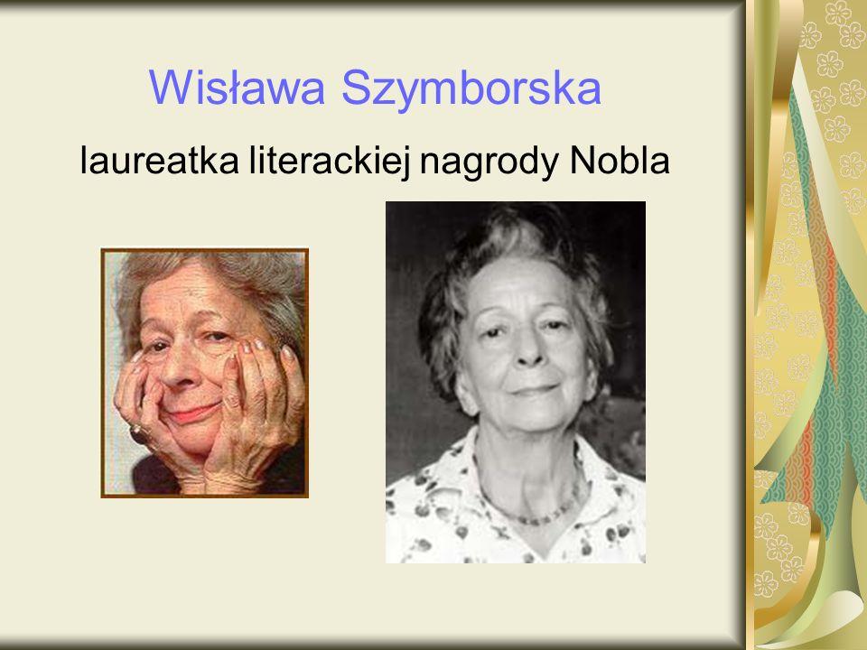 Wisława Szymborska laureatka literackiej nagrody Nobla